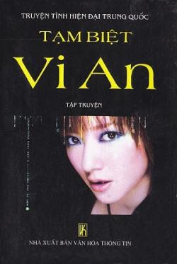 Tạm biệt Vi An ( hay Lần đầu thân mật) - Tập Truyện