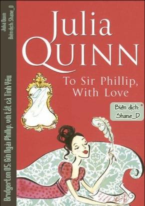 To Sir Philip With Love - Julia Quinn