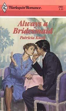 Vẫn chỉ là cô phù dâu - Patricia Knoll