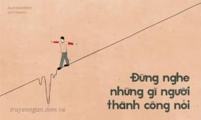 Để thành công, đừng tin những lời người thành công nói!