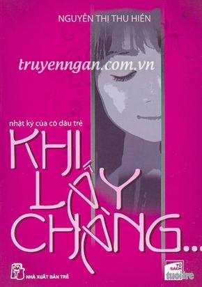 Khi lấy chàng (Nhật ký cô dâu trẻ) - Nguyễn Thị Thu Hiền