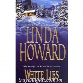 White Lies (Lời Dối Gian Chân Thật) - Linda Howard