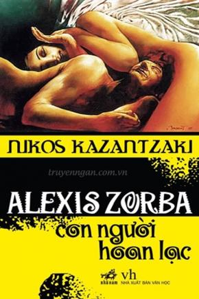 Alexis Zorba, con người hoan lạc - Nikos Kazantzaki
