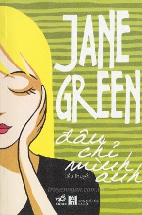Đâu chỉ mình anh - Jane Green