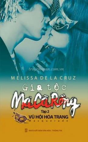 Gia tộc Ma Cà Rồng - Tập 2 - Vũ hội hóa trang - Melissa Delacruz