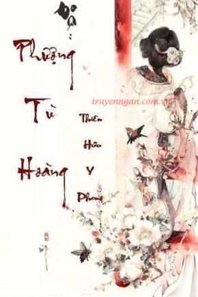 Phượng Tù Hoàng - Thiên Hữu Y Phong