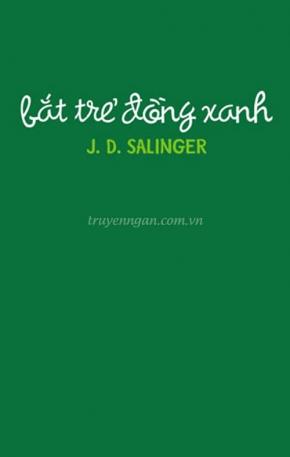 Bắt trẻ đồng xanh -  J. D. Salinger