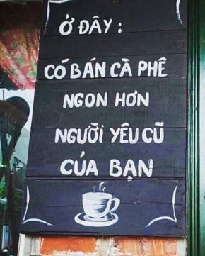 Ở đây bán cà phê ngon hơn người yêu cũ của bạn