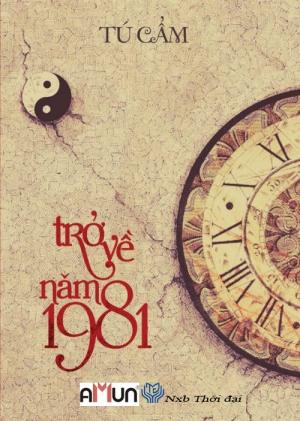Trở lại năm 1981 - Tú Cẩm