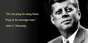 John F. Kennedy pray to be stronger men